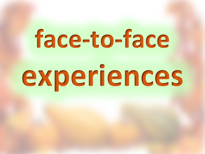 face-to-face experiences